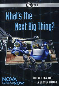 Nova scienceNOW: What's the Next Big Thing?