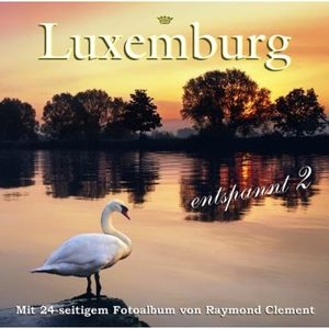Luxemburg Entspannt 2 (Luxemburg Is Relaxing 2)