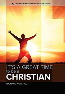 It's A Great Time To Be A Christian