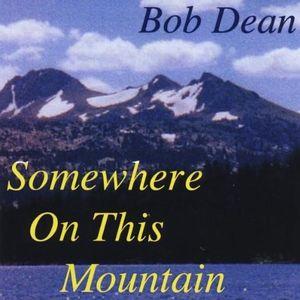 Somewhere on This Mountain