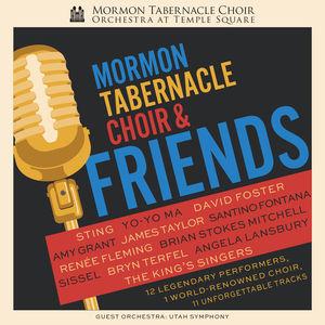 Mormon Tabernacle Choir & Friends , Mormon Tabernacle Choir