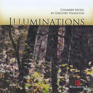 Illuminations: Chamber Music of Gregory Hamilton