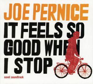 It Feels So Good When I Stop (Novel Soundtrack)