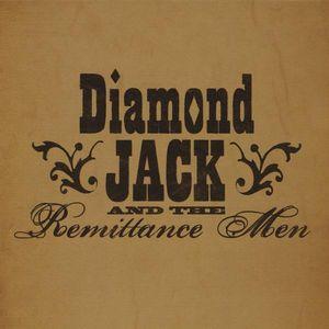 Diamond Jack : Diamond Jack & the Remittance Men