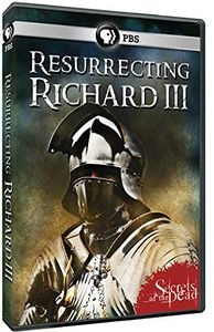 Secrets of the Dead: Resurrecting Richard III