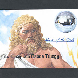 Music of the Gods: The Complete Dance Trilogy
