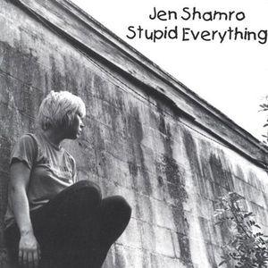 Stupid Everything