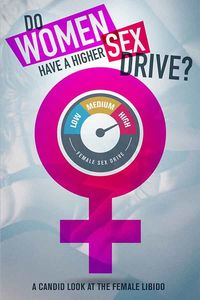 Do Women Have a Higher Sex Drive