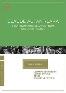 Claude Autant-Lara: Four Romantic Escapes From Occupied France (Criterion Collection--Eclipse Series 45)