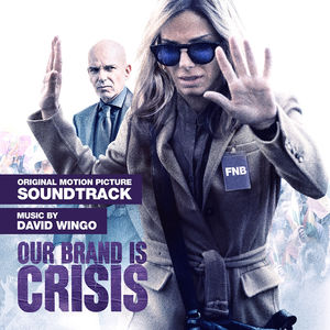 Our Brand Is Crisis (Original Soundtrack)
