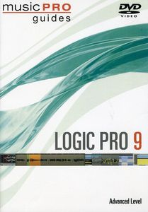 Musicpro Guides: Logic Pro 9 - Advanced Level
