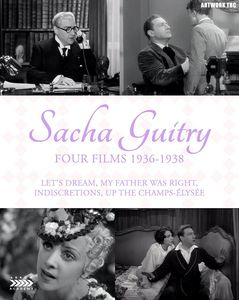 Sacha Guitry: Four Films 1936-1938