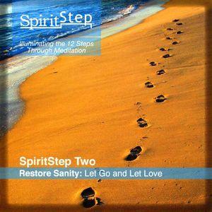 Spiritstep Two Restore Sanity: Let Go & Let Love