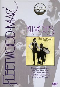Classic Albums - Fleetwood Mac: Rumours