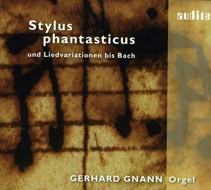 Stylus Phantasticus Und Liedvariationen Bis Bach