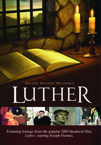 Luther: His Life His Path His Legacy