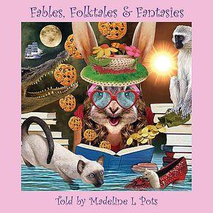 Fables Folktales & Fantasies