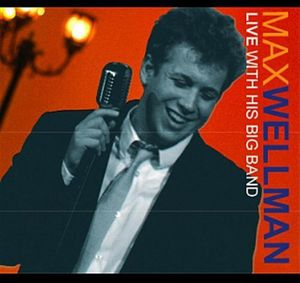 Max Wellman Live W/  His Big Band