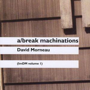 A/ Break Machinations