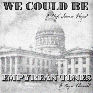 We Could Be /  Empyrean Tones
