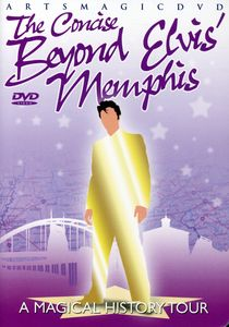 The Concise Beyond Elvis' Memphis: A Magical History Tour