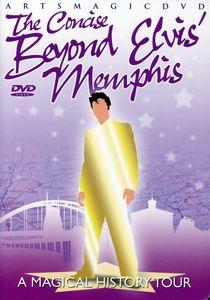 The Concise Beyond Elvis' Memphis: A Magical History Tour