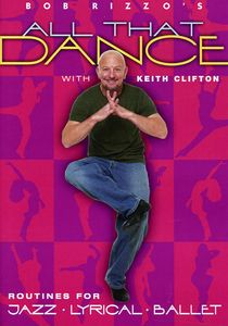 Bob Rizzo's All That Dance: Jazz, Lyrical and Ballet