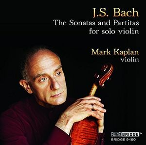 J.S. Bach: Sonatas & Partitas Mark Kaplan