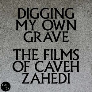 Digging My Own Grave: Films of Caveh Zahedi