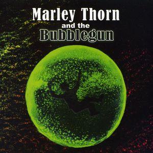 Marley Thorn & the Bubblegun