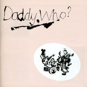 Daddy Who (40th Anniversary Edition) [Import]