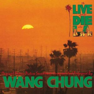 To Live and Die in L.A. (Original Motion Picture Soundtrack)