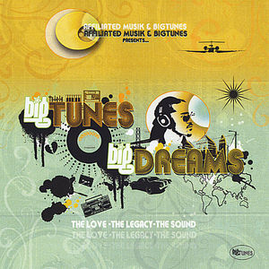 Bigtunes Bigdreams the Love-The Legacy- the Sound