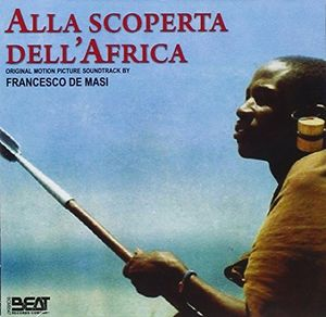 Alla Scoperta Dell'africa (Original Soundtrack) [Import]