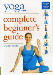 Yoga Journal's: Complete Beginners Guide With Pose