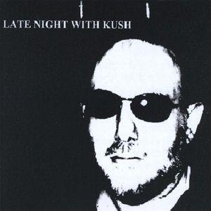 Late Night with Kush