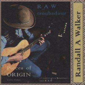 R a w Troubadour/ Pieces of Origin