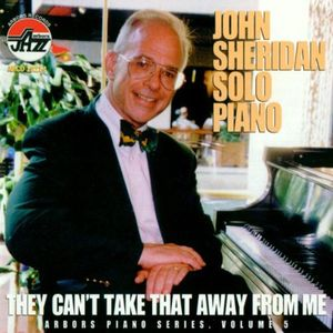 They Can't Take That Away From Me: Arbors Piano Vol.5
