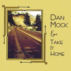 Dan Mock & Take It Home