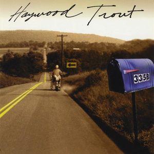 Haywood Trout : 335B