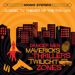 Classic TV Themes of the '50s & '60s: Danger Men, Mavericks, Thrillers and Twilight Zones (Original Soundtrack) [Import]