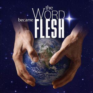 Word Became Flesh