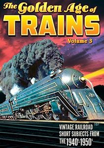 Trains: The Golden Age of Trains: Volume 3
