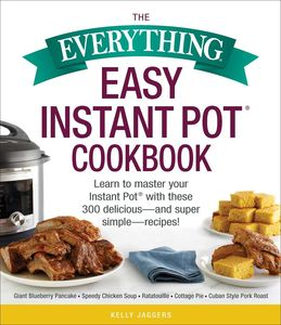 EVERYTHING EASY INSTANT POT COOKBOOK