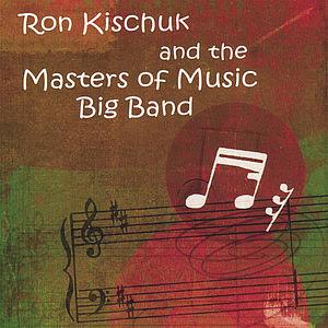 Ron Kischuk & the Masters of Music Big Band