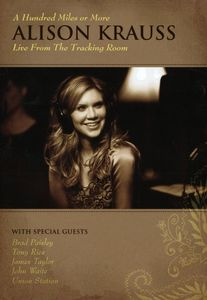 Alison Krauss: A Hundred Miles or More: Live From the Tracking Room