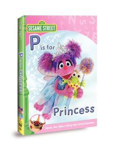 Abby and Friends: P Is For Princess