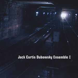Jack Curtis Dubowsky Ensemble I