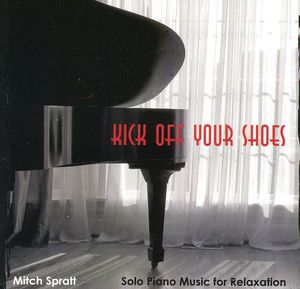 Kick Off Your Shoes Solo Piano Music for Relaxatio