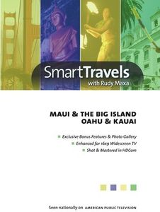 Smart Travels Pacific Rim With Rudy Maxa: Maui and Hawaii's BigIsland /  Oahu and Kauai
